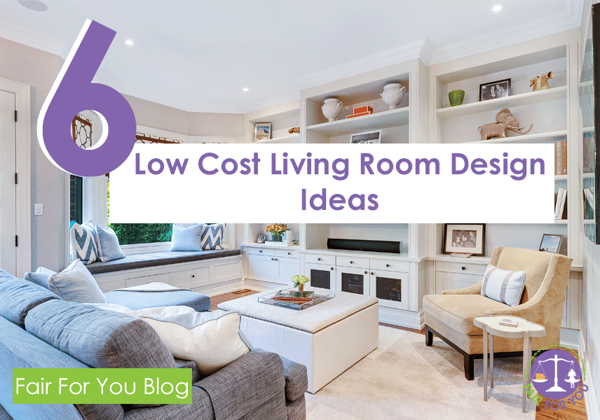 6 Low Cost Living Room Design Ideas | FAIR FOR YOU